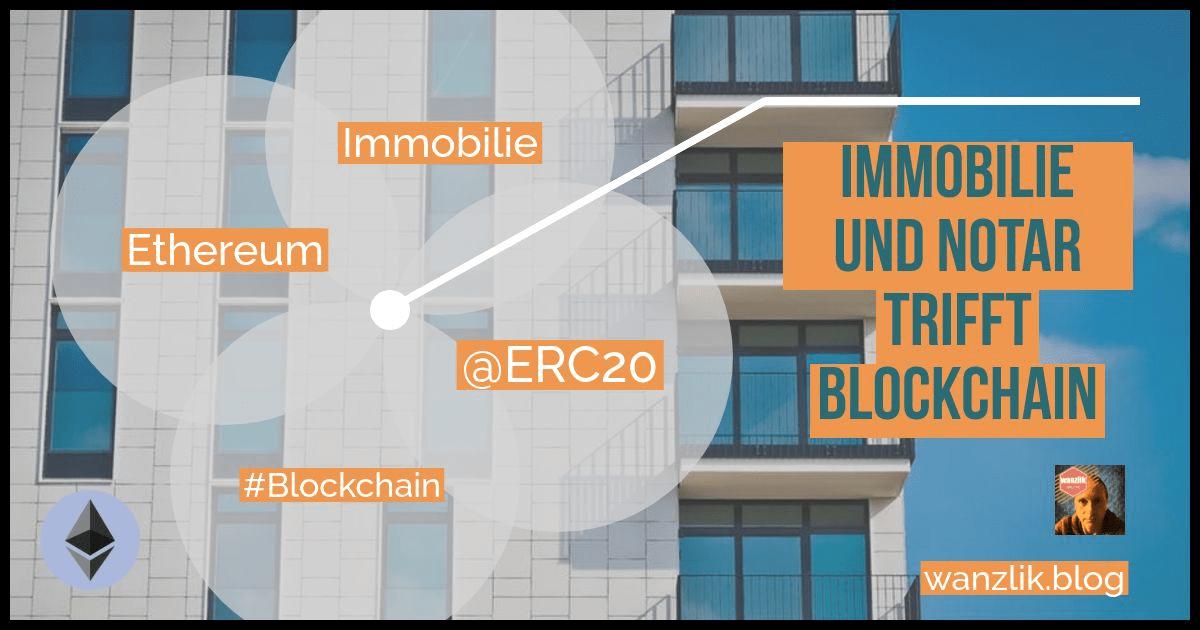 Immobilie und Notar trifft Blockchain